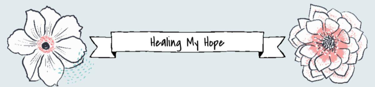 Healing My Hope